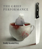 Emily Kendal Frey, The Grief Performance